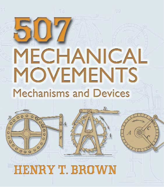 507 Mechanical Movements By Brown, Henry T.