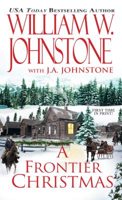 A Frontier Christmas By Johnstone, William W./ Johnstone, J. A.